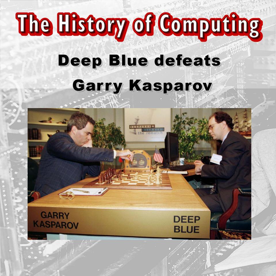 Deep Blue defeats Garry Kasparov