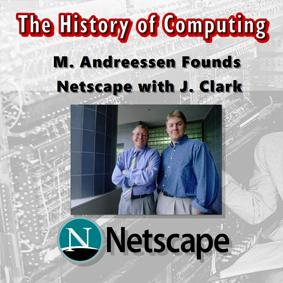 Marc Andreessen Founds Netscape with Jim Clark