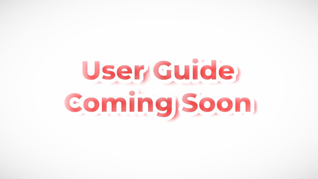 User Guide Coming Soon