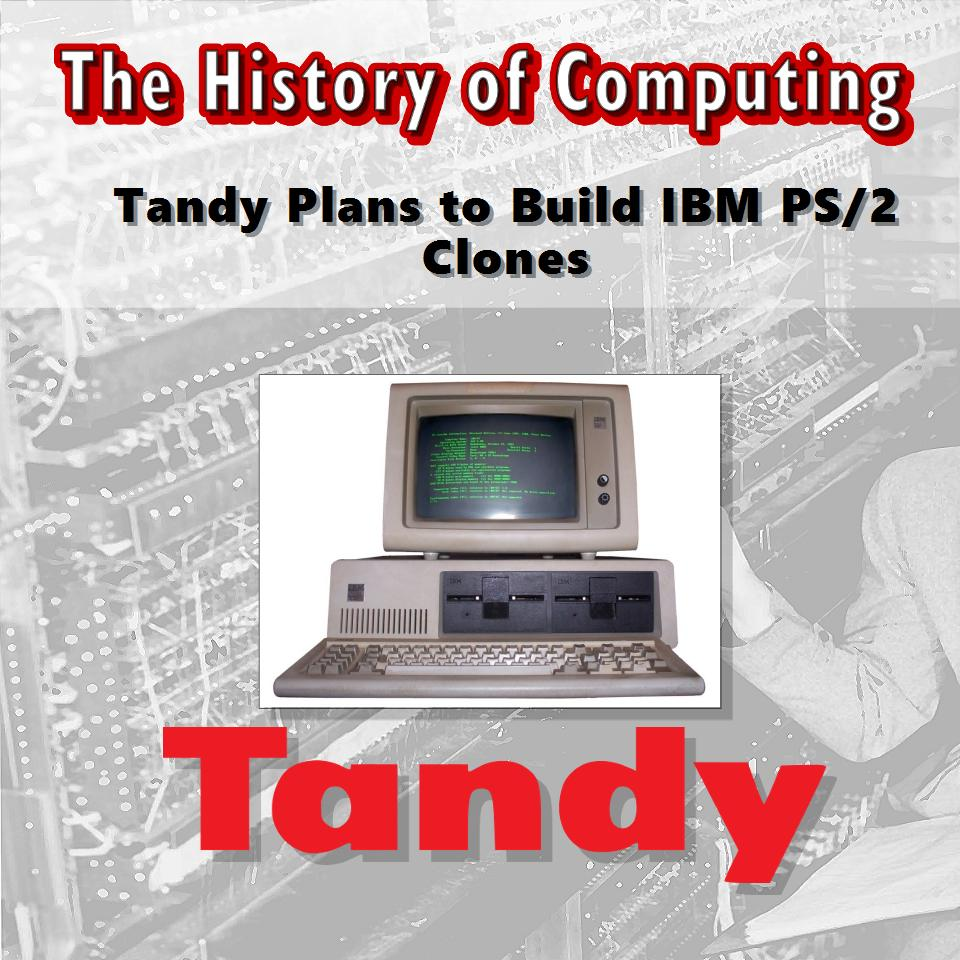 Tandy Plans to Build IBM PS/2 Clones