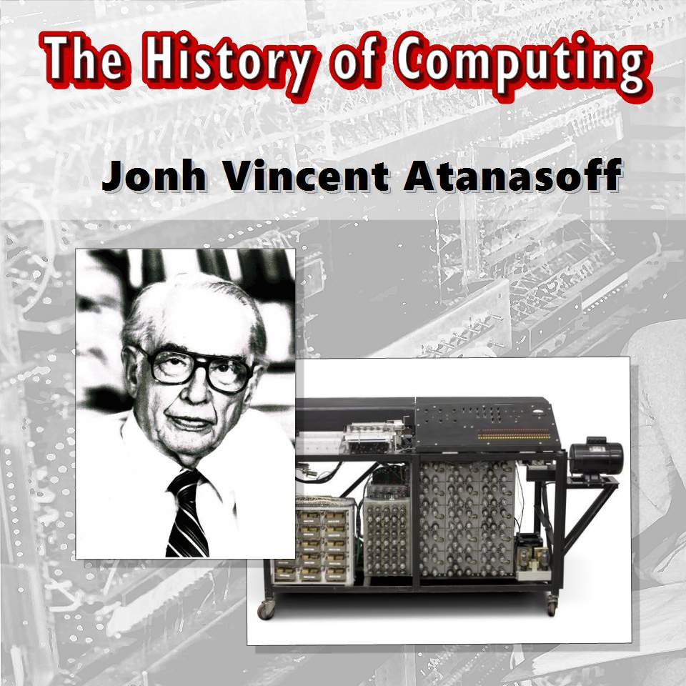 Jonh Vincent Atanasoff