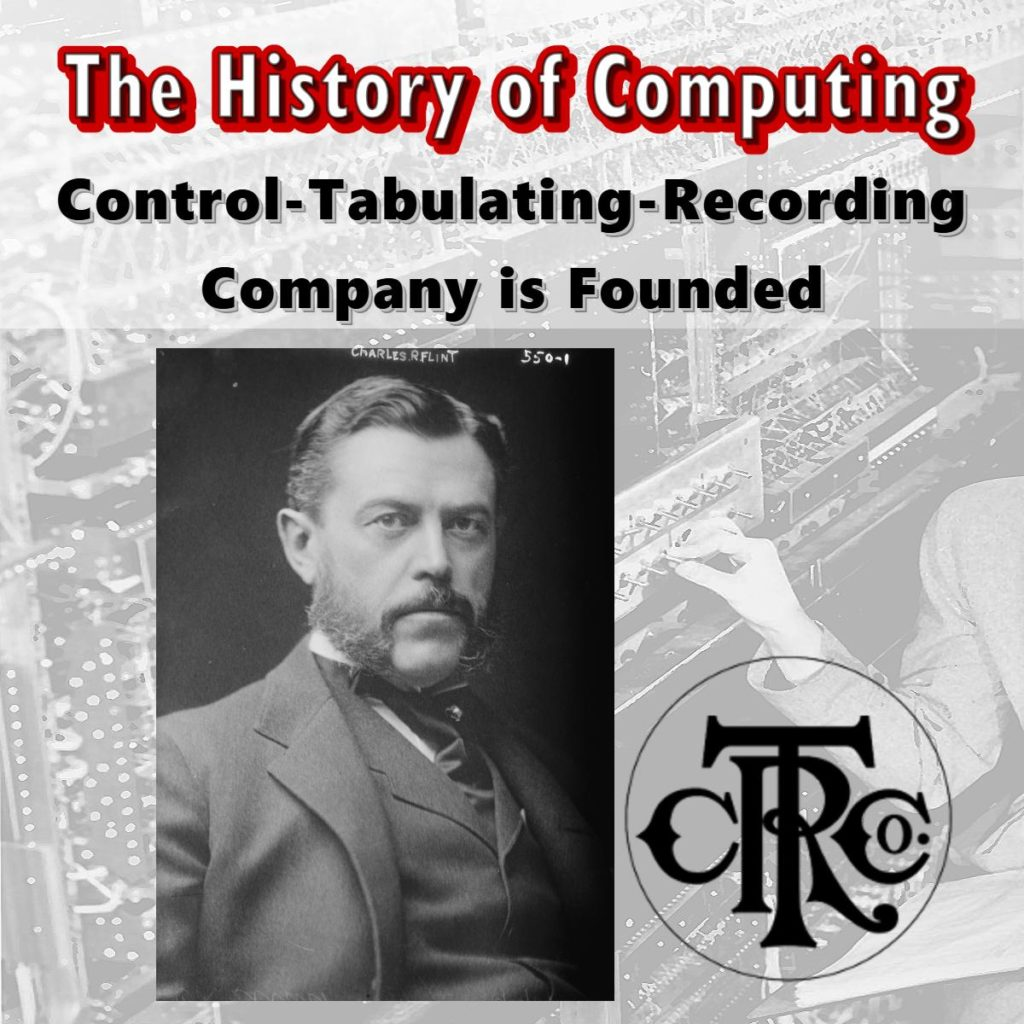 Control-Tabulating-Recording Company is Founded